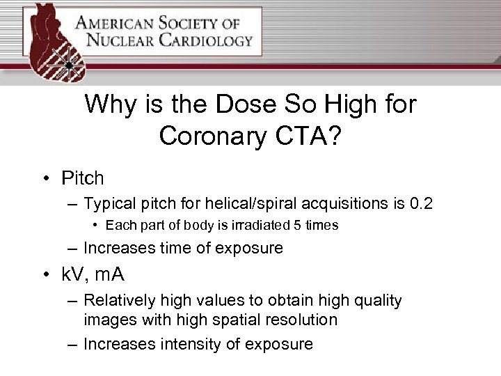 Why is the Dose So High for Coronary CTA? • Pitch – Typical pitch