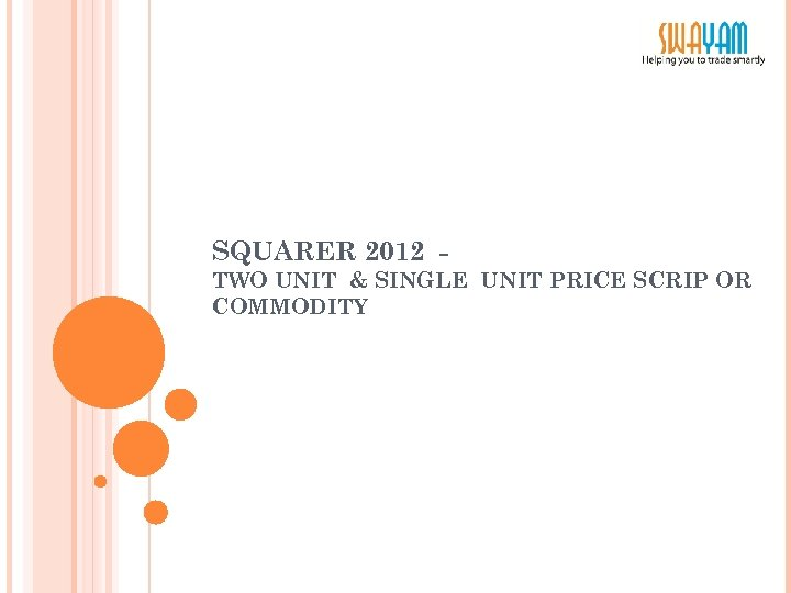 SQUARER 2012 TWO UNIT & SINGLE UNIT PRICE SCRIP OR COMMODITY