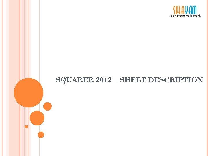 SQUARER 2012 - SHEET DESCRIPTION
