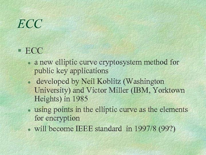 ECC § ECC l l a new elliptic curve cryptosystem method for public key