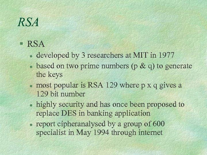 RSA § RSA l l l developed by 3 researchers at MIT in 1977
