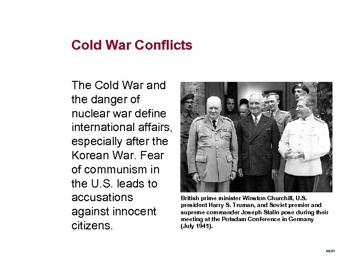 Cold War Conflicts The Cold War and the danger of nuclear war define international