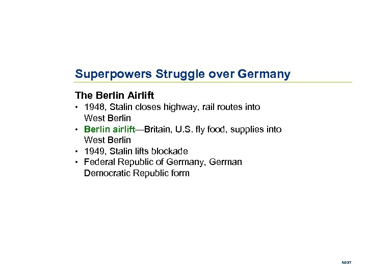 Superpowers Struggle over Germany The Berlin Airlift • 1948, Stalin closes highway, rail routes