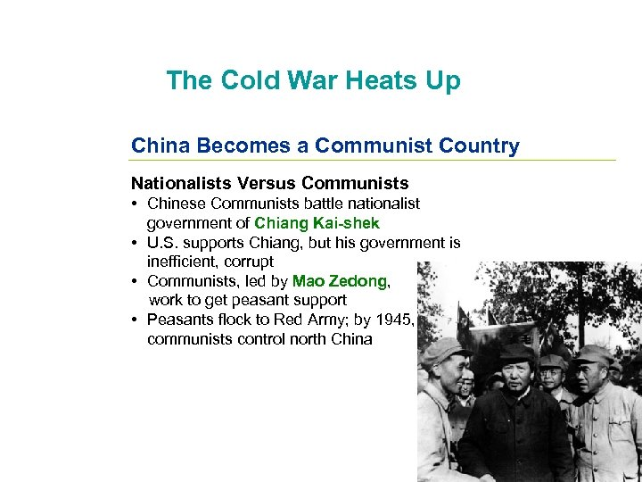 The Cold War Heats Up China Becomes a Communist Country Nationalists Versus Communists •