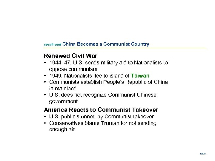 continued China Becomes a Communist Country Renewed Civil War • 1944– 47, U. S.