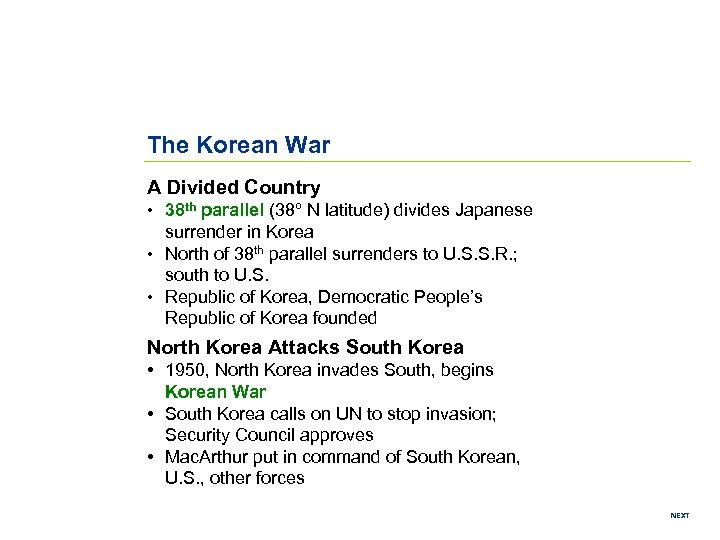 The Korean War A Divided Country • 38 th parallel (38º N latitude) divides