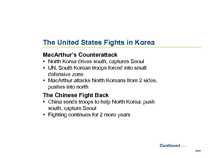 The United States Fights in Korea Mac. Arthur's Counterattack • North Korea drives south,