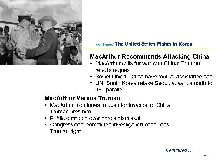 continued The United States Fights in Korea Mac. Arthur Recommends Attacking China • Mac.