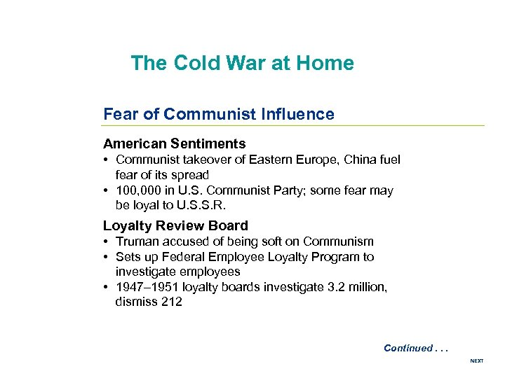 The Cold War at Home Fear of Communist Influence American Sentiments • Communist takeover