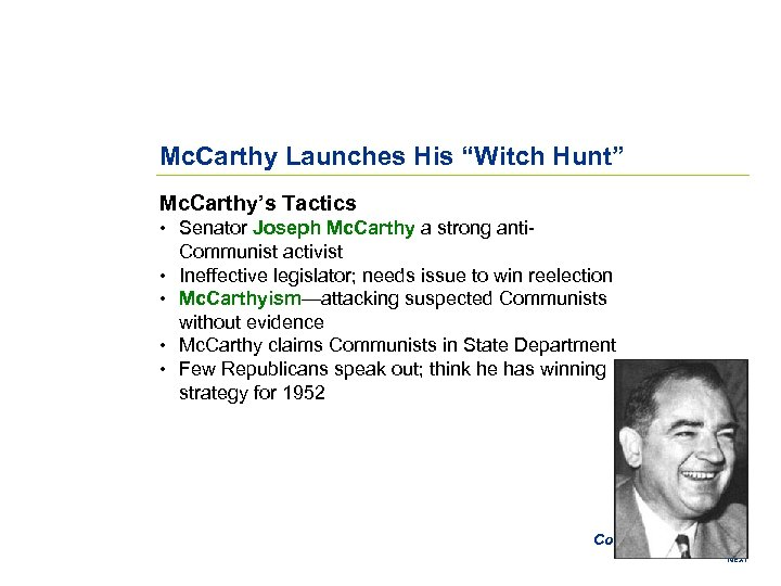 "Mc. Carthy Launches His ""Witch Hunt"" Mc. Carthy's Tactics • Senator Joseph Mc. Carthy"