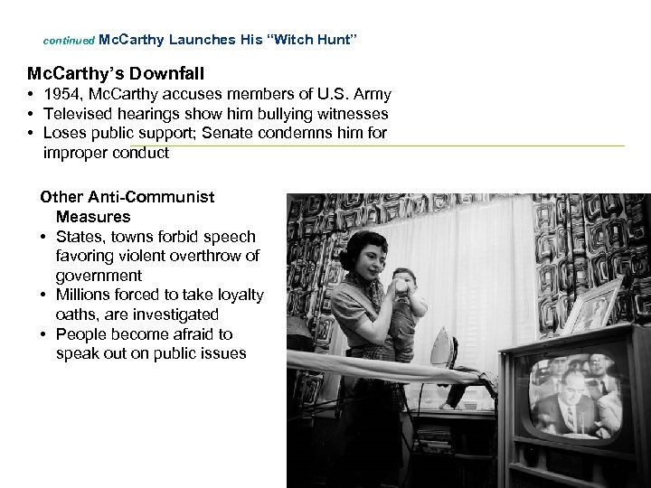 "continued Mc. Carthy Launches His ""Witch Hunt"" Mc. Carthy's Downfall • 1954, Mc. Carthy"