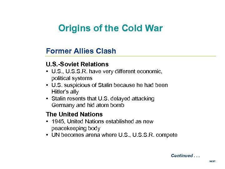 Origins of the Cold War Former Allies Clash U. S. -Soviet Relations • U.