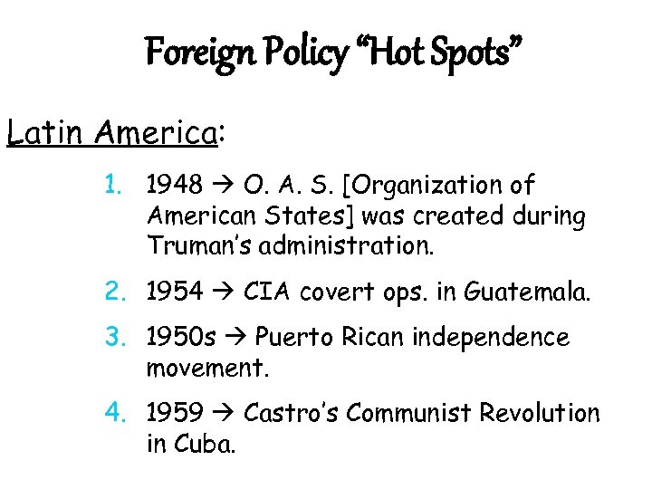 "Foreign Policy ""Hot Spots"" Latin America: 1. 1948 O. A. S. [Organization of American"