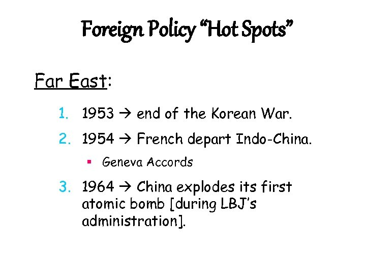 "Foreign Policy ""Hot Spots"" Far East: 1. 1953 end of the Korean War. 2."