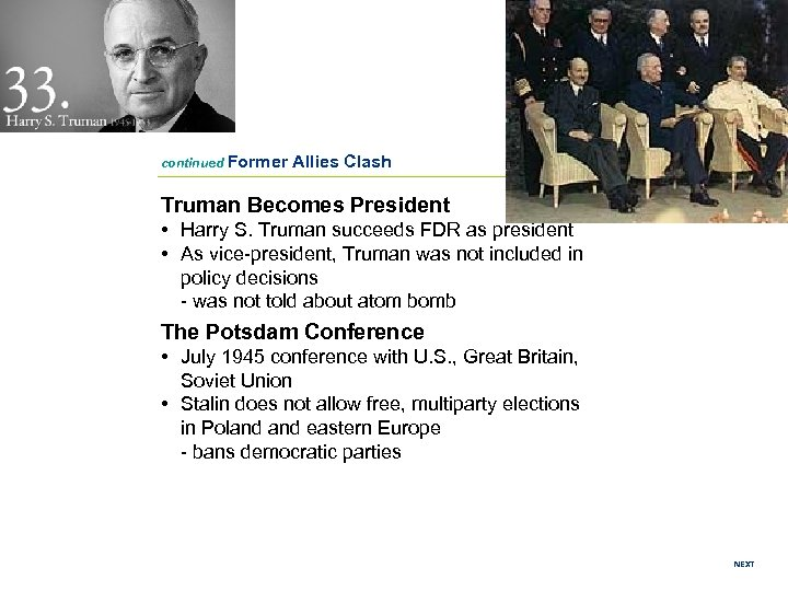 continued Former Allies Clash Truman Becomes President • Harry S. Truman succeeds FDR as