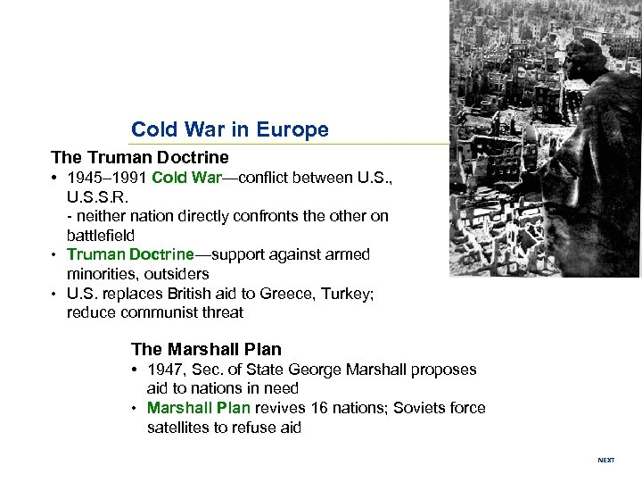 Cold War in Europe The Truman Doctrine • 1945– 1991 Cold War—conflict between U.