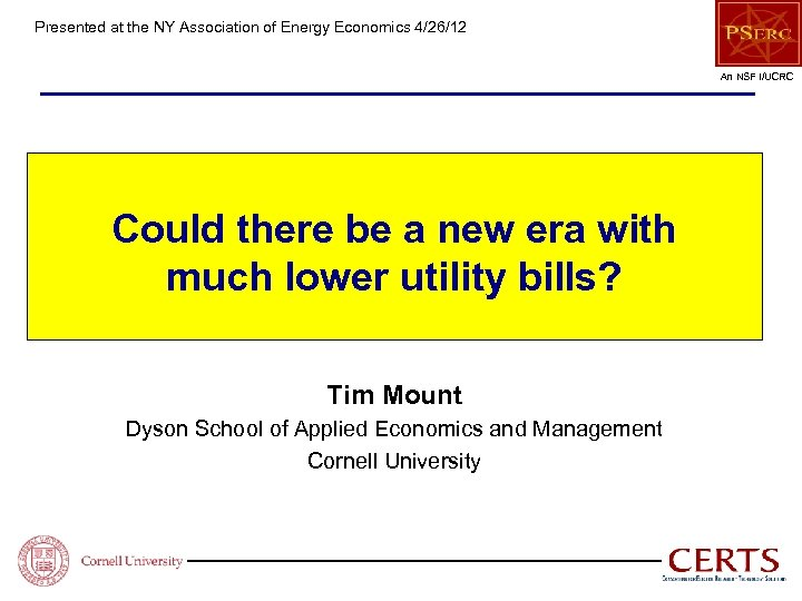 Presented at the NY Association of Energy Economics 4/26/12 An NSF I/UCRC Could there