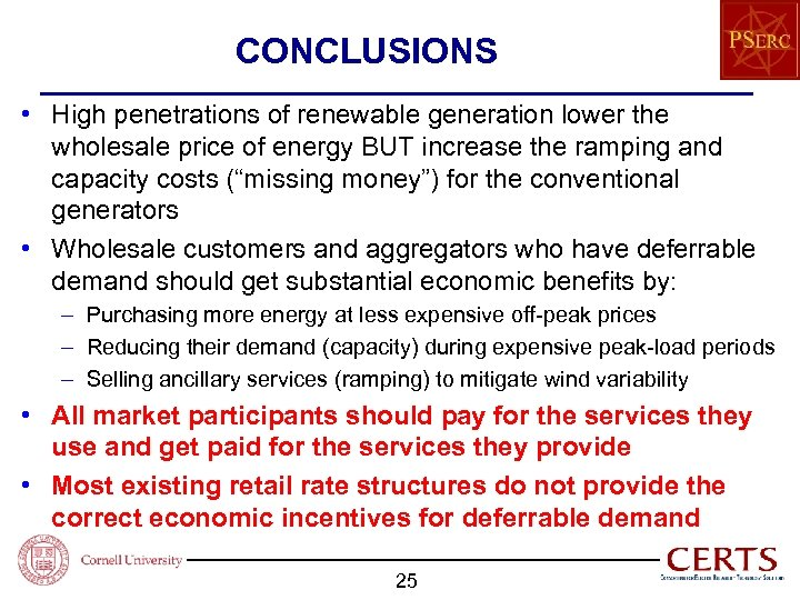 CONCLUSIONS • High penetrations of renewable generation lower the wholesale price of energy BUT
