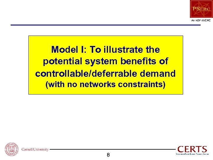 An NSF I/UCRC Model I: To illustrate the potential system benefits of controllable/deferrable demand