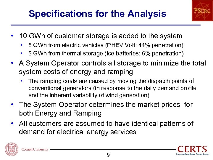Specifications for the Analysis • 10 GWh of customer storage is added to the