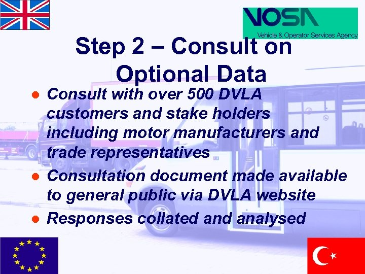 Step 2 – Consult on Optional Data l l l Consult with over 500