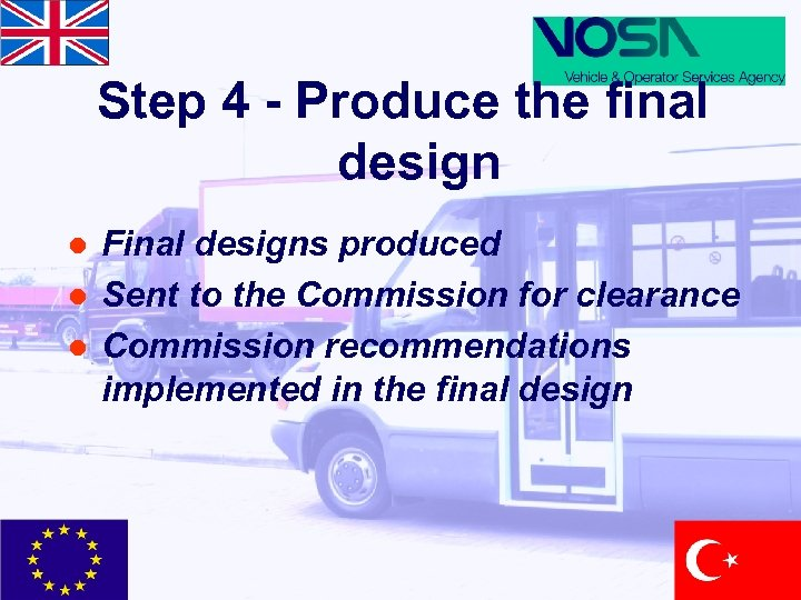 Step 4 - Produce the final design l l l Final designs produced Sent