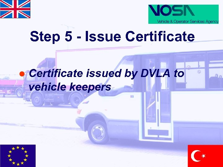 Step 5 - Issue Certificate l Certificate issued by DVLA to vehicle keepers