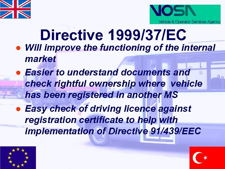 Directive 1999/37/EC l l l Will improve the functioning of the internal market Easier