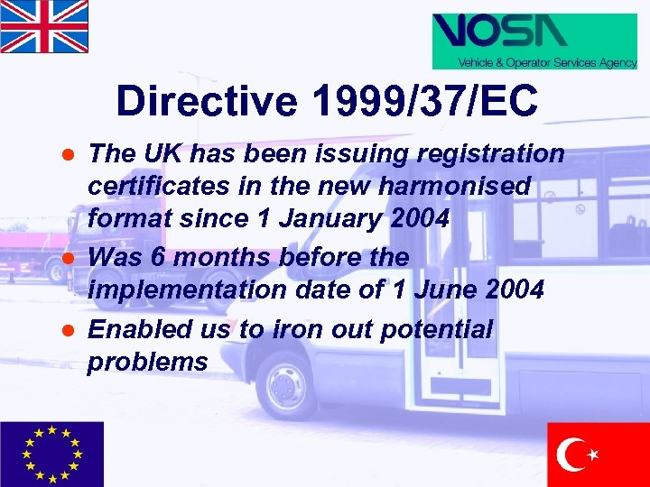Directive 1999/37/EC l l l The UK has been issuing registration certificates in the