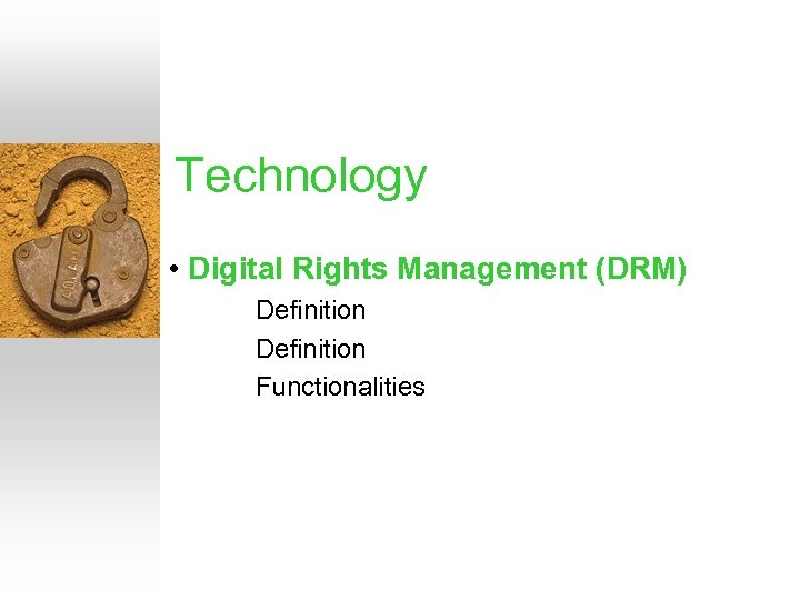 Technology • Digital Rights Management (DRM) Definition Functionalities