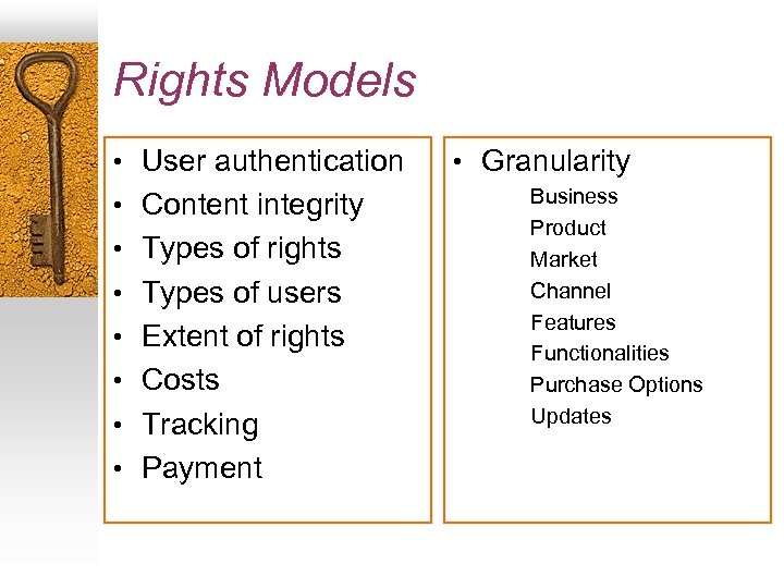 Rights Models • User authentication • Content integrity • Types of rights • Types