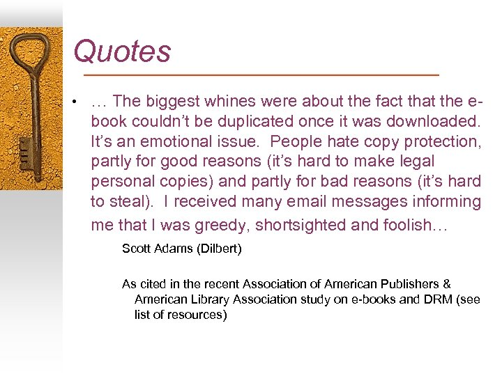 Quotes • … The biggest whines were about the fact that the e- book