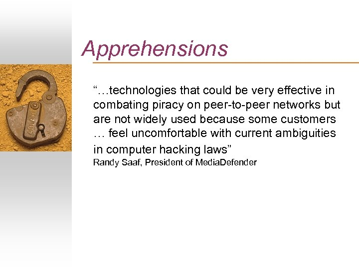 "Apprehensions ""…technologies that could be very effective in combating piracy on peer-to-peer networks but"