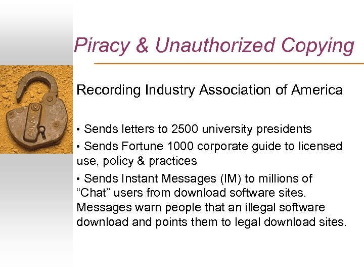 Piracy & Unauthorized Copying Recording Industry Association of America • Sends letters to 2500