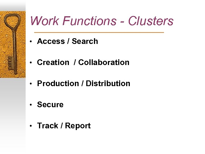 Work Functions - Clusters • Access / Search • Creation / Collaboration • Production
