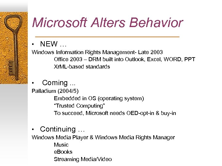 Microsoft Alters Behavior • NEW … Windows Information Rights Management- Late 2003 Office 2003