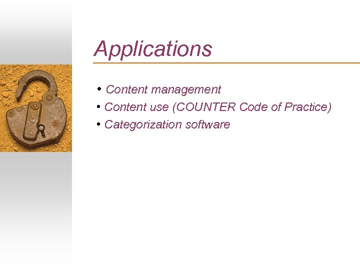 Applications • Content management • Content use (COUNTER Code of Practice) • Categorization software