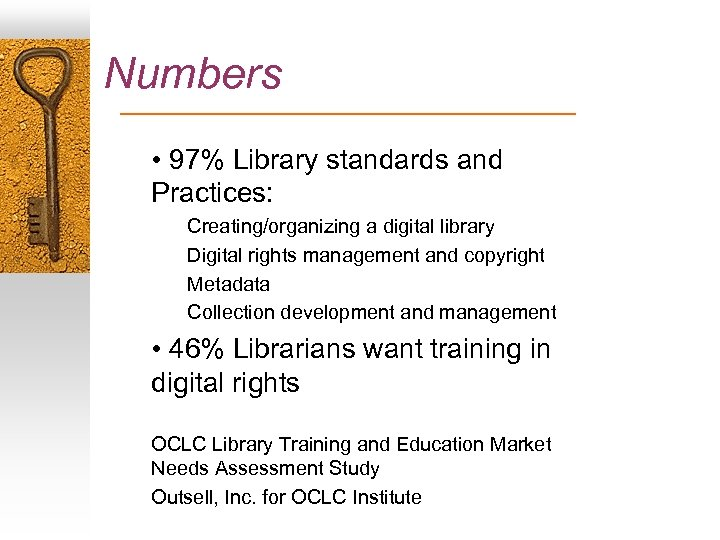 Numbers • 97% Library standards and Practices: Creating/organizing a digital library Digital rights management