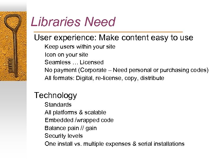 Libraries Need User experience: Make content easy to use Keep users within your site