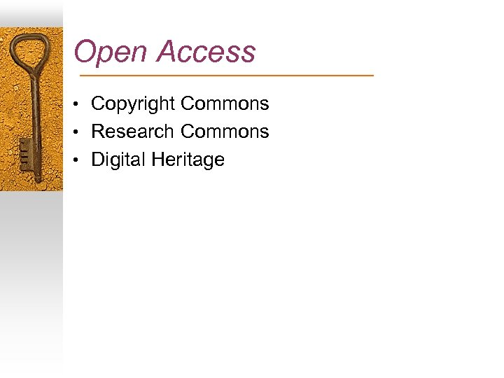 Open Access • Copyright Commons • Research Commons • Digital Heritage
