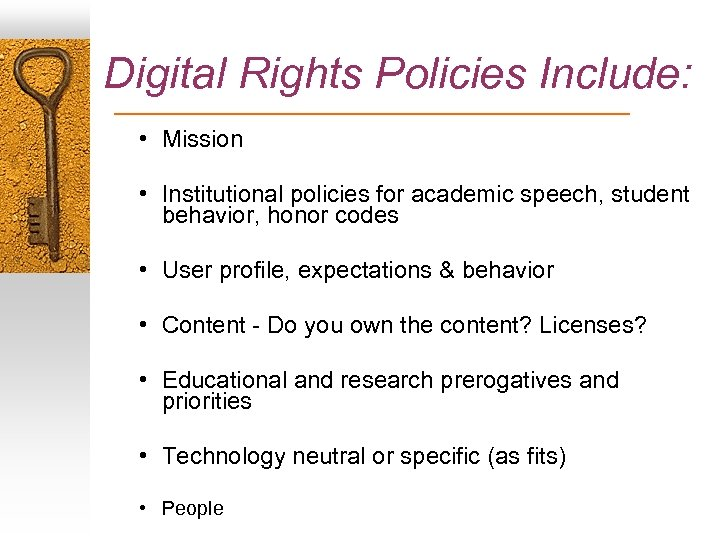 Digital Rights Policies Include: • Mission • Institutional policies for academic speech, student behavior,