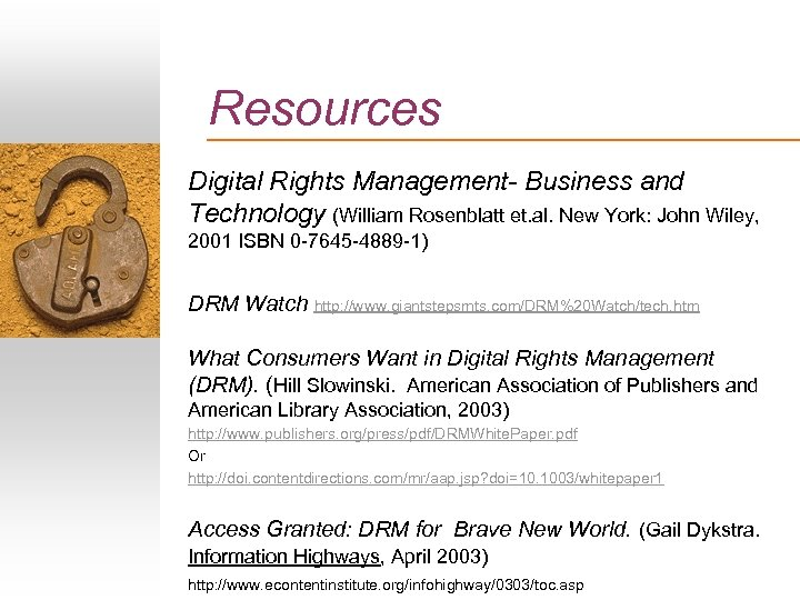 Resources Digital Rights Management- Business and Technology (William Rosenblatt et. al. New York: John