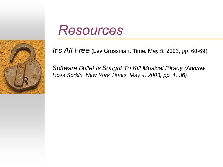 Resources It's All Free (Lev Grossman. Time, May 5, 2003, pp. 60 -69) Software