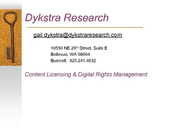 Dykstra Research gail. dykstra@dykstraresearch. com 10550 NE 29 th Street, Suite E Bellevue, WA