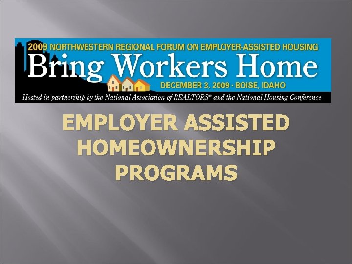 EMPLOYER ASSISTED HOMEOWNERSHIP PROGRAMS