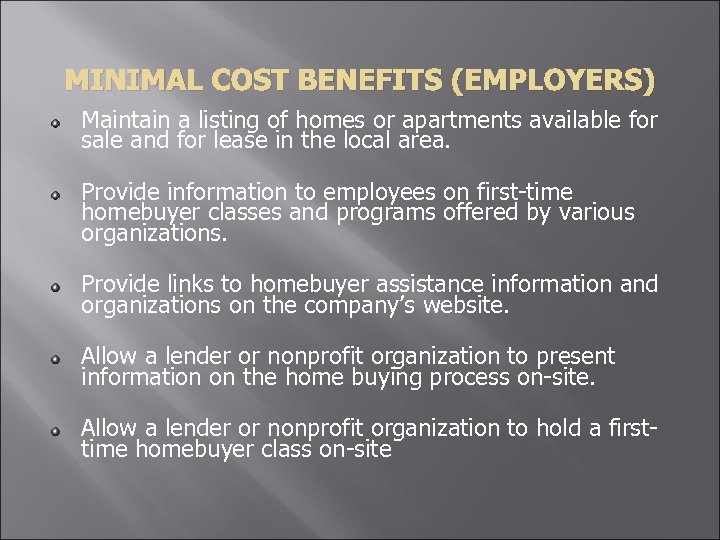 MINIMAL COST BENEFITS (EMPLOYERS) Maintain a listing of homes or apartments available for sale