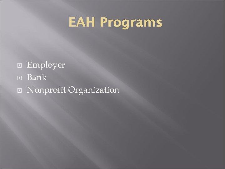 EAH Programs Employer Bank Nonprofit Organization