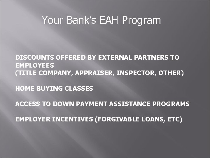 Your Bank's EAH Program DISCOUNTS OFFERED BY EXTERNAL PARTNERS TO EMPLOYEES (TITLE COMPANY, APPRAISER,