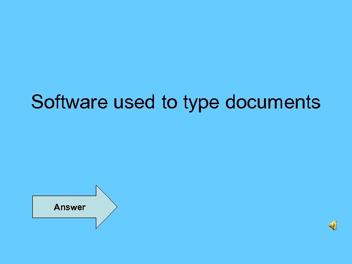 Software used to type documents Answer
