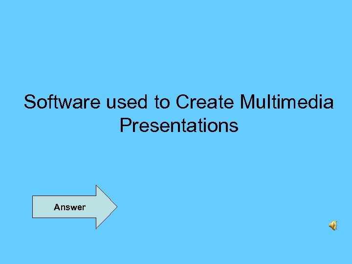 Software used to Create Multimedia Presentations Answer